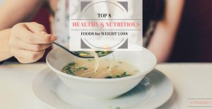 Top 9 Healthy Nutritious Foods for Weight Loss