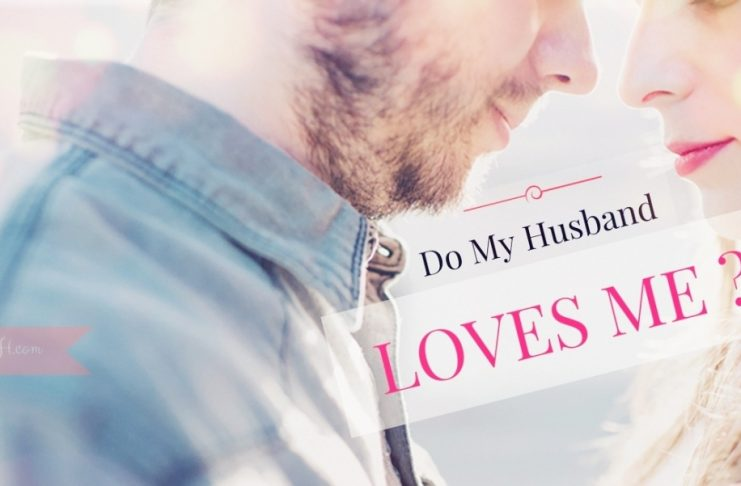 How Do I Know If My Husband Still Loves Me?