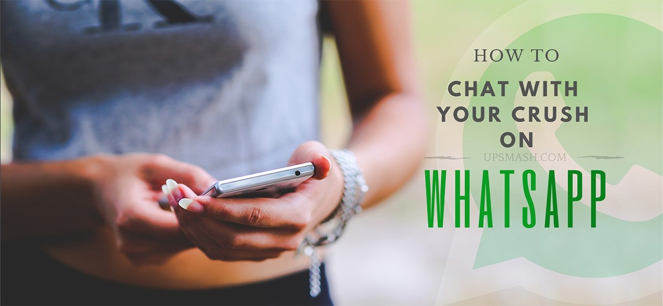 How to Chat with your Crush on WhatsApp